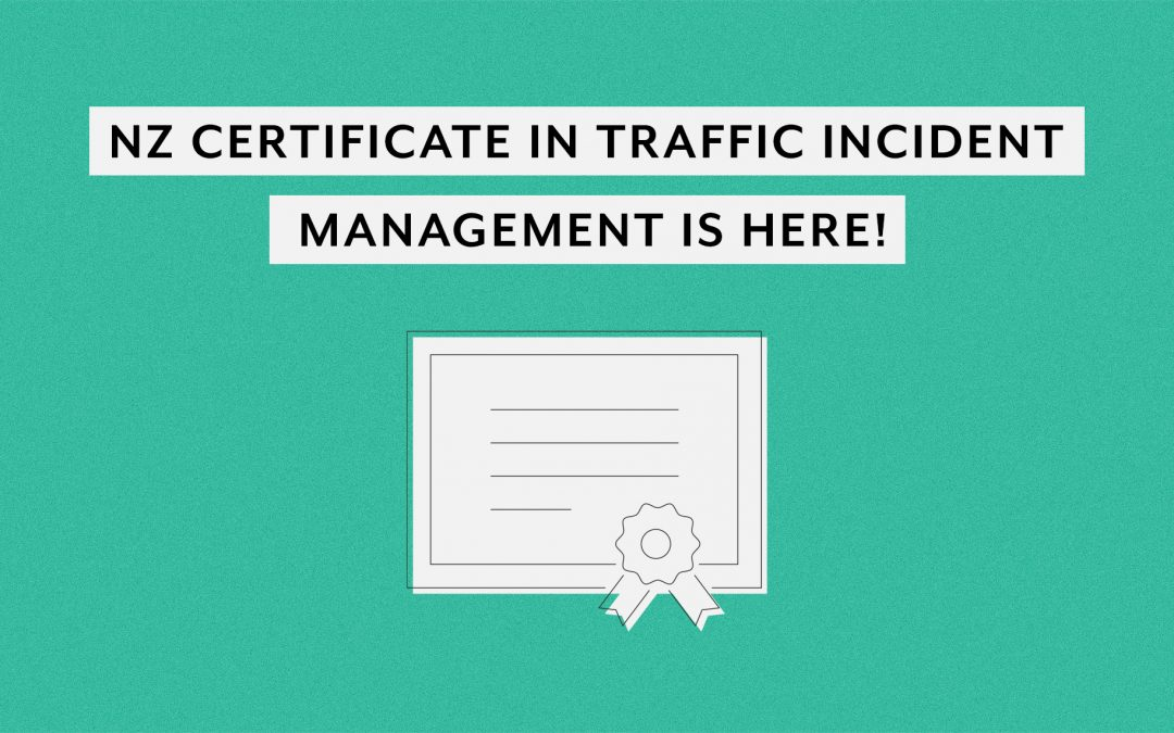 NZ Certificate in Traffic Incident Management is here!